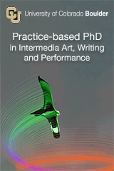 University of Colorado Boulder - Practice-based PhD in Intermedia Art, Writing and Performance
