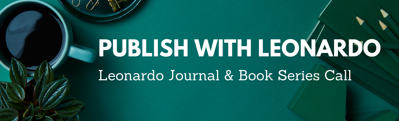 Horizontal banner with a top-down view of a green desktop with cup of coffee, potted plant and and office supplies. Text reads: Publish With Leonardo. Leonardo Journal and Book Series Call.
