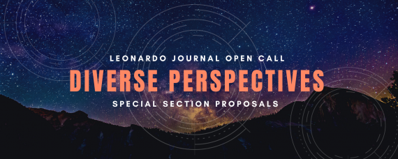 The words Leonardo Journal Open Call Diverse Perspectives Special Section Proposals over a background of a photo of a starry sky above dark silhouetted mountains and circular design elements evoking astronomical instruments or star charts..